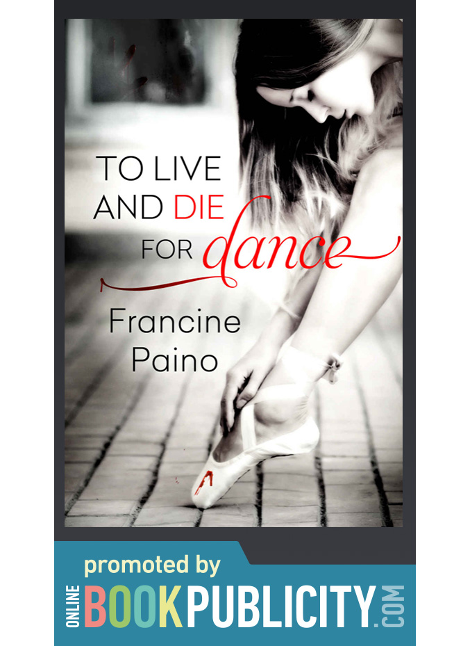 To Live and Die for Dance is promoted by Online Book Publicity